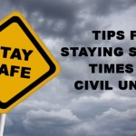 Staying Safe In Times Of Civil Unrest